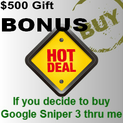 Buy Google Sniper 3.0 Best Price with our Bonus offer is your buying decision today