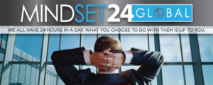 Join us at no charge to you in the acclaimed online program Mindset 24 Global with Kevin Harrington of Shark Tank TV fame
